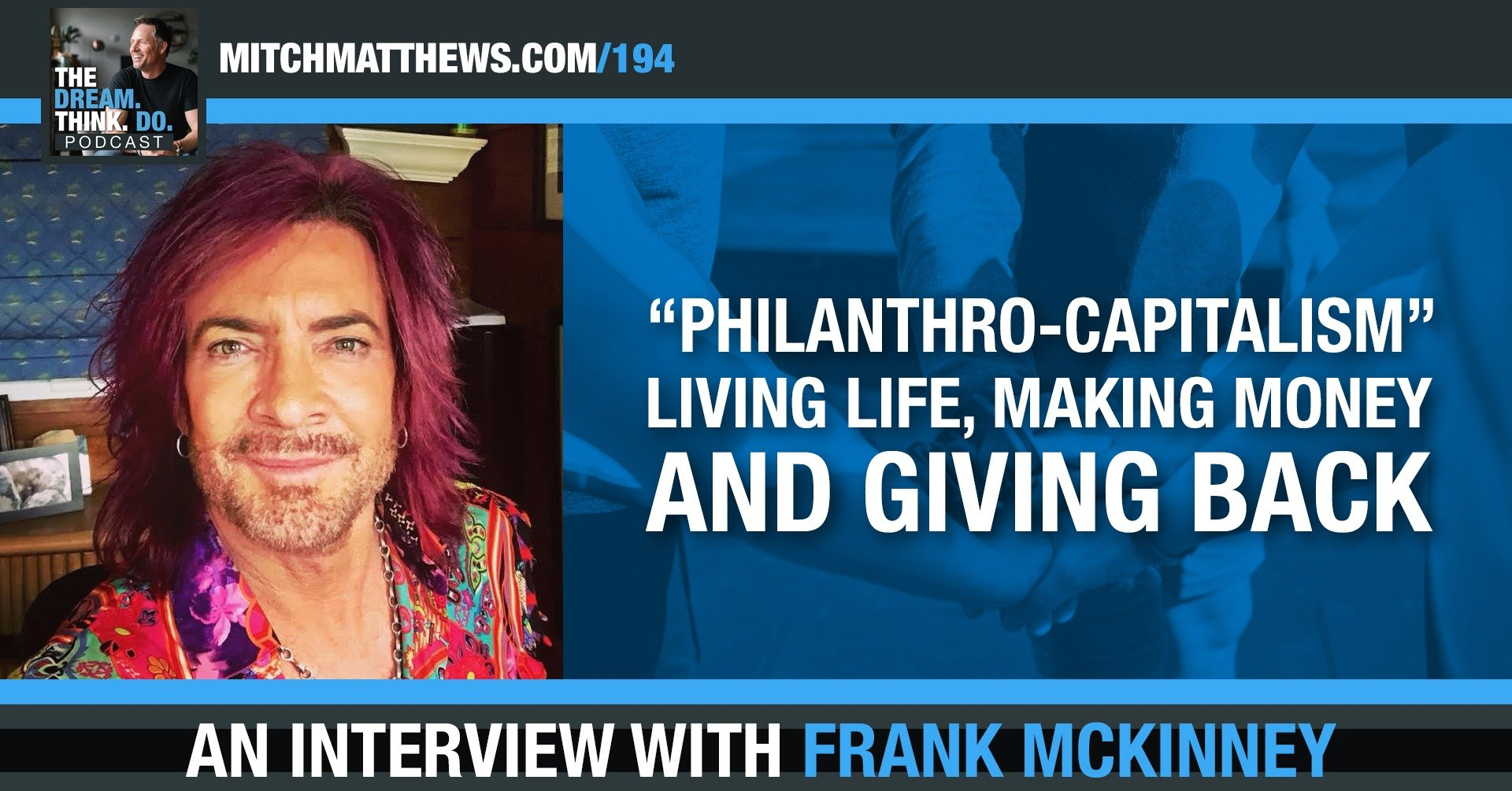 """Philanthro-capitalism"" - Living life, making money and giving back, with Frank McKinney"
