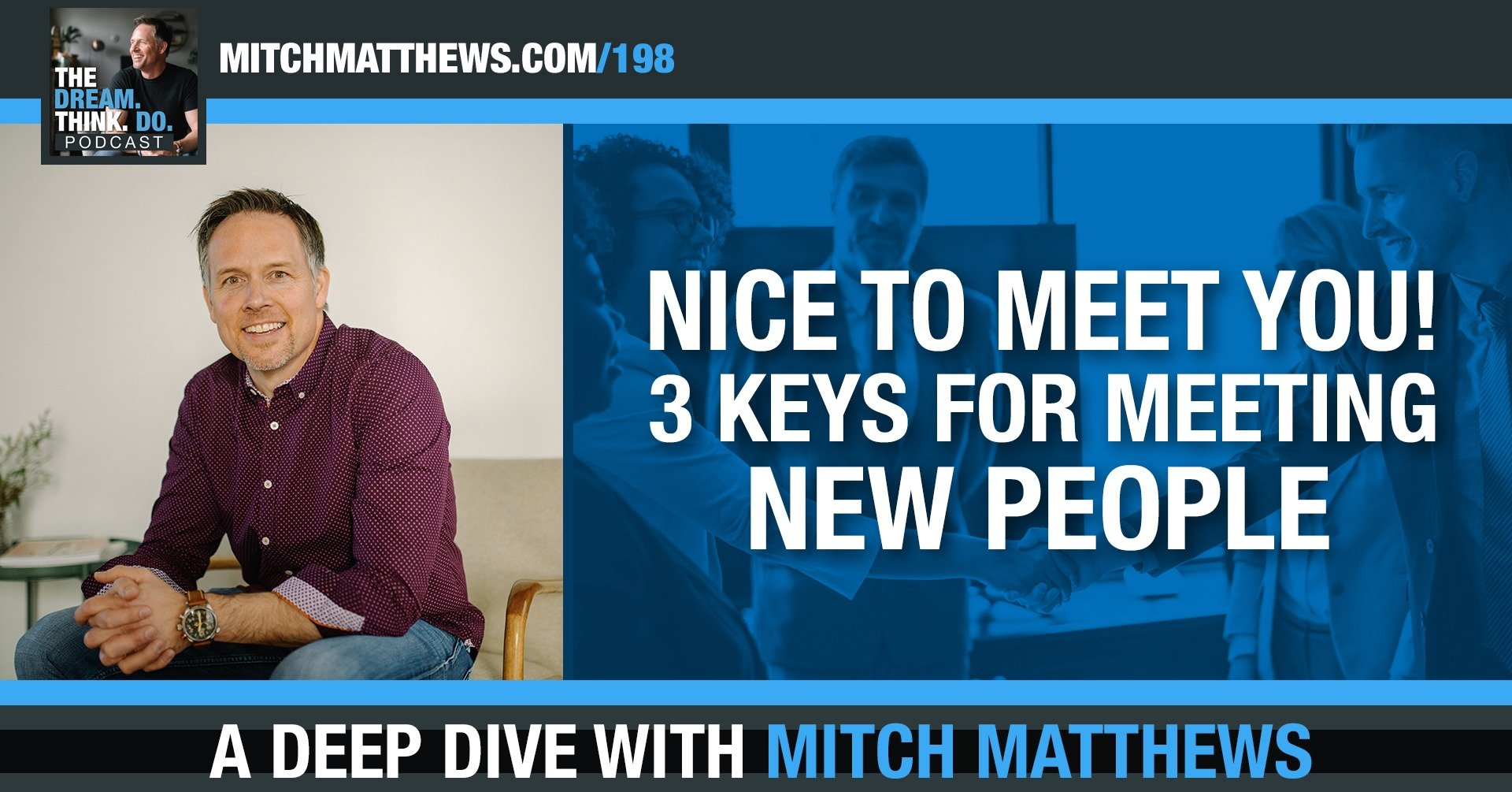 Nice to Meet You! 3 Keys to Meeting New People