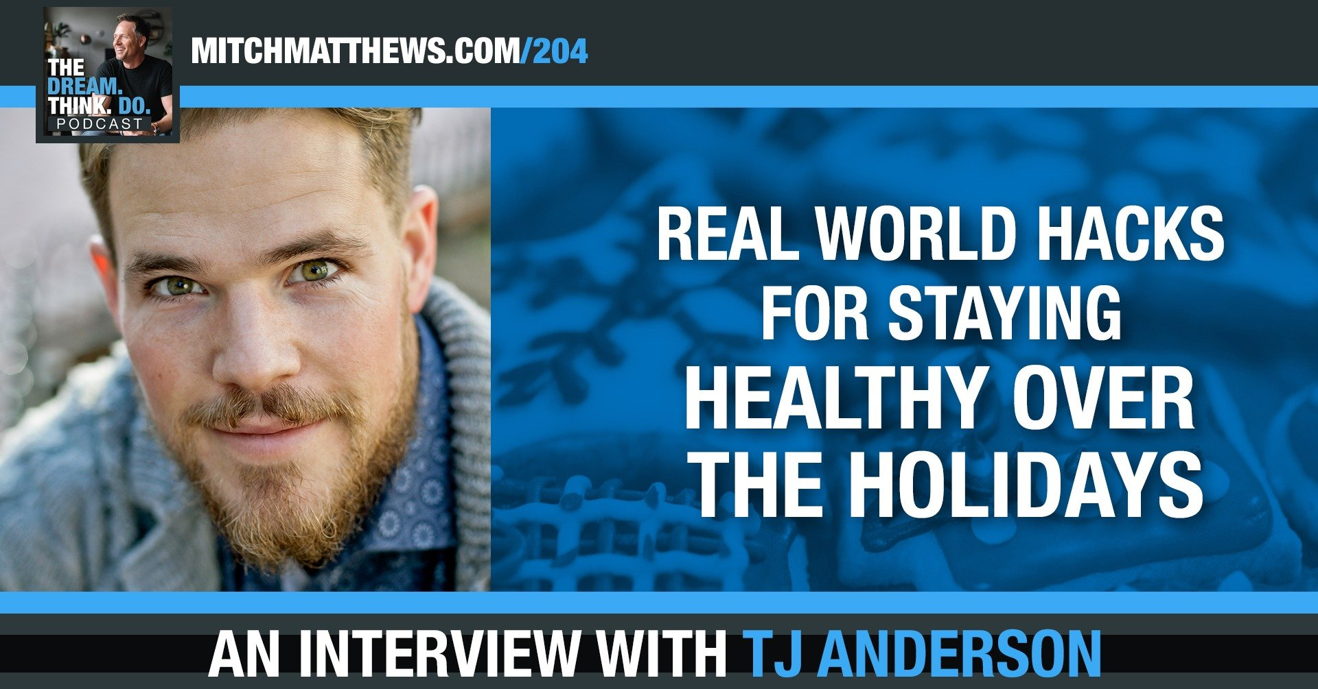 Real World Hacks for Staying Healthy Over the Holidays, with TJ Anderson