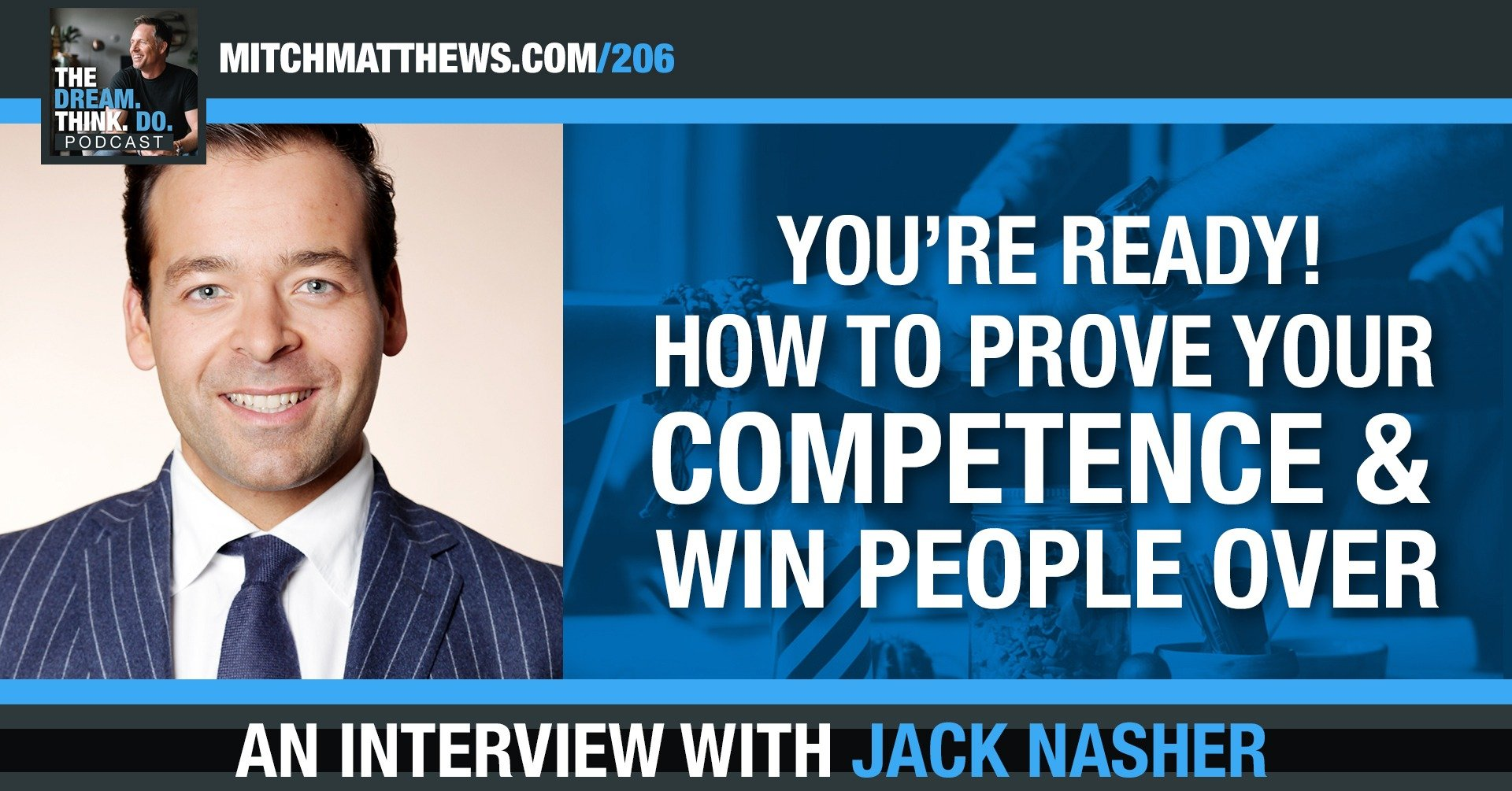 You're READY! How to Prove Your Competence & Win People Over, with Jack Nasher