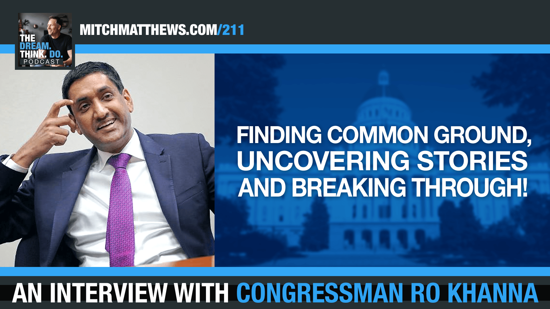 Finding The Common Ground. A Conversation with Congressman Ro Khanna