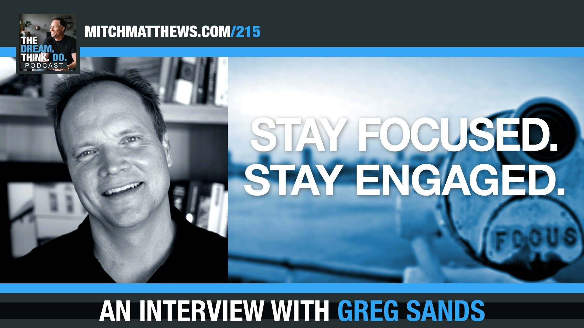 Stay Focused. Stay Engaged. An interview with Venture Capitalist Greg Sands