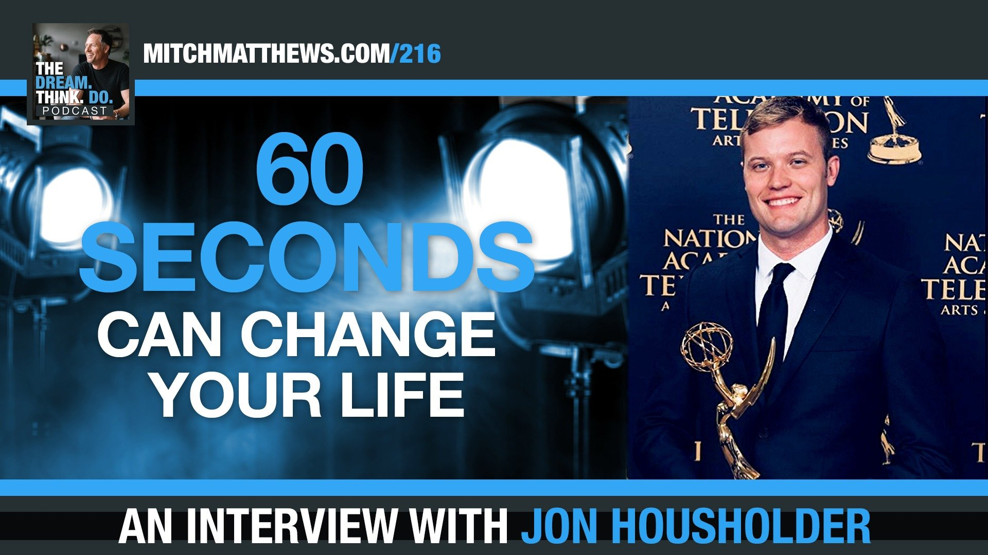 60 Seconds Can Change Your Life! An Interview with Jon Housholder