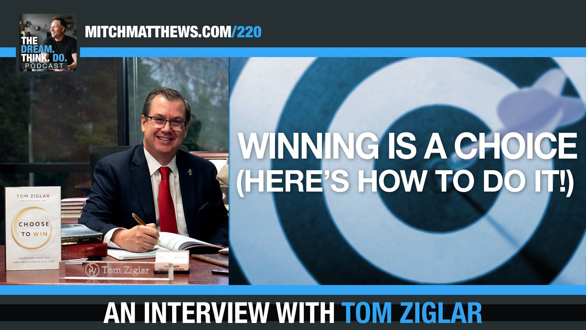 Winning is a Choice (Here's How To Do It!) with Tom Ziglar