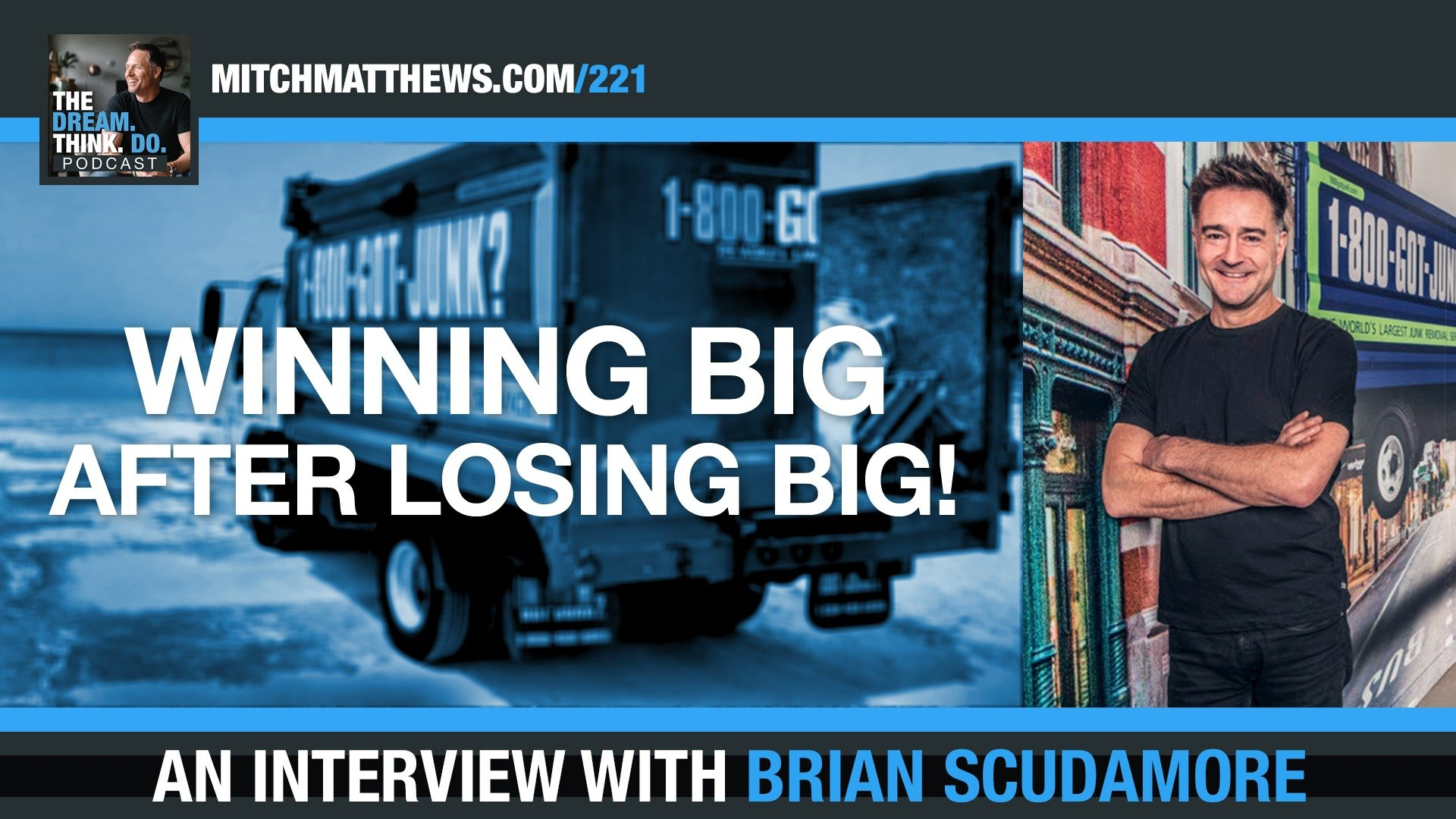 Winning BIG after Losing BIG! With Brian Scudamore