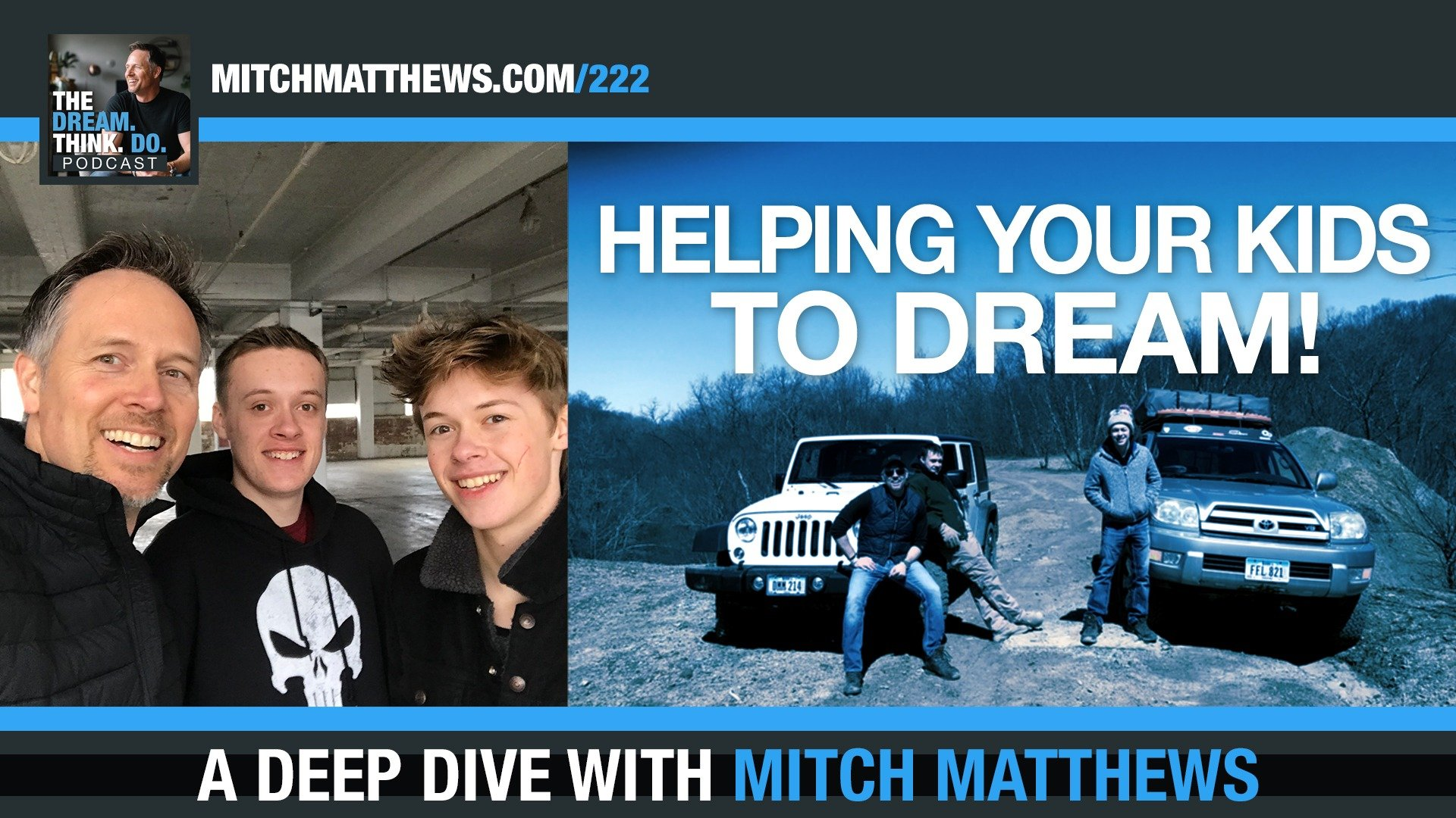 Helping Your Kids to Dream! With Mitch Matthews