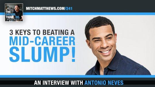 3 Keys to Beating a Mid-Career Slump Antonio Neves