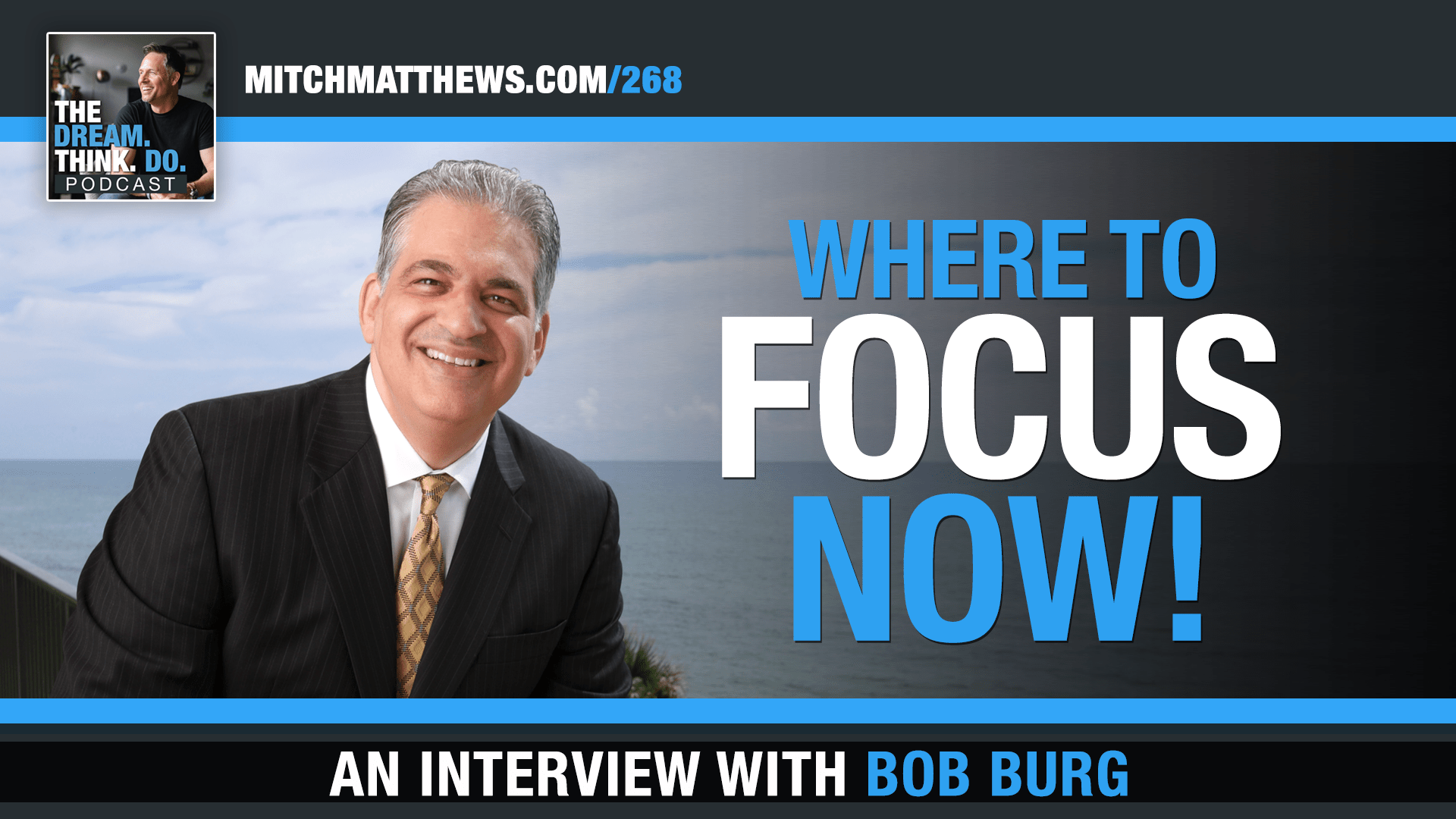 WHERE to FOCUS now- Bob Burg interview with Mitch Matthews
