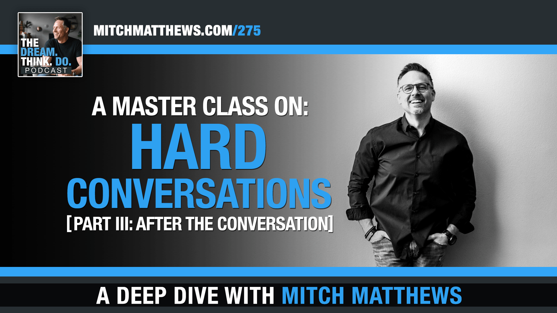 A Masterclass on Hard Conversations: Part 3