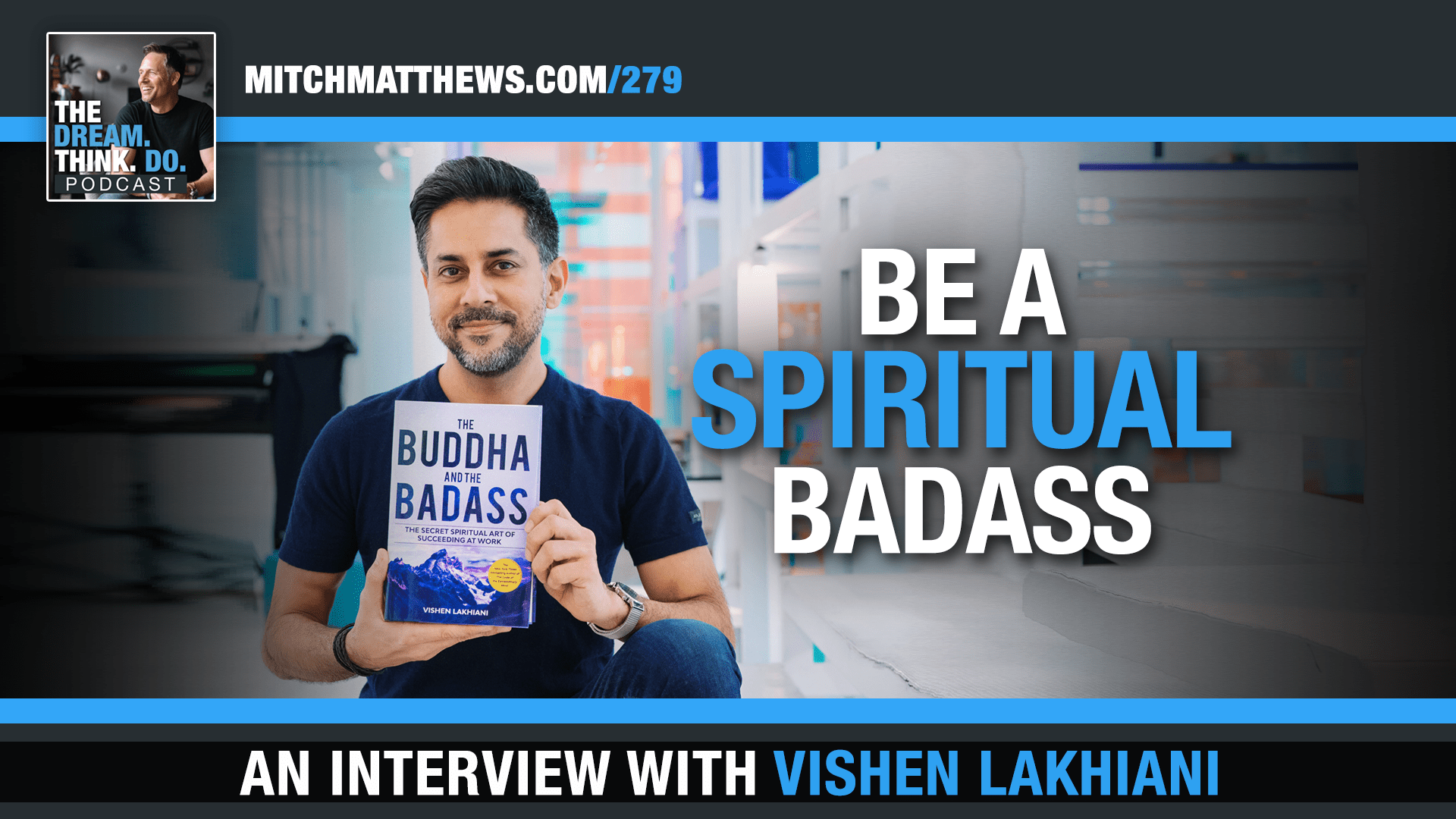 Vishen Lakhiani joins us for DREAM THINK DO