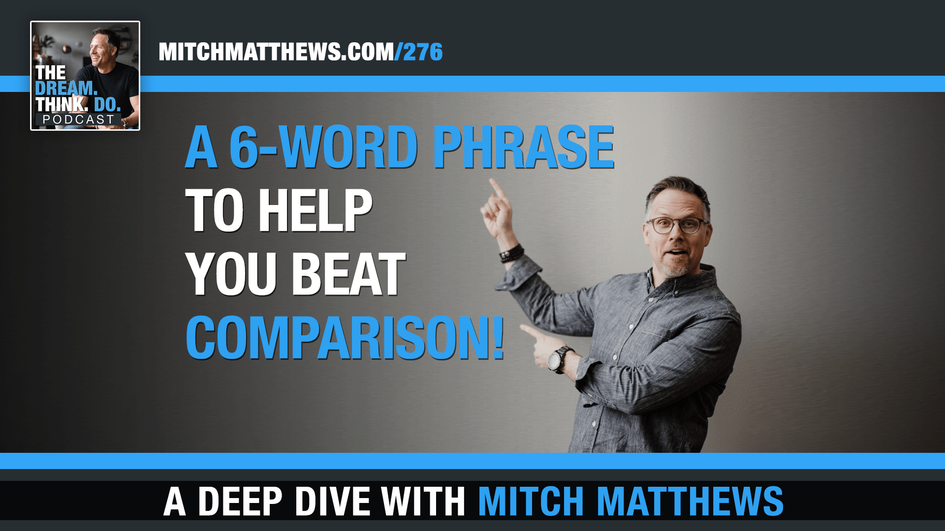 A 6 Word Phrase To Help You Beat Comparison