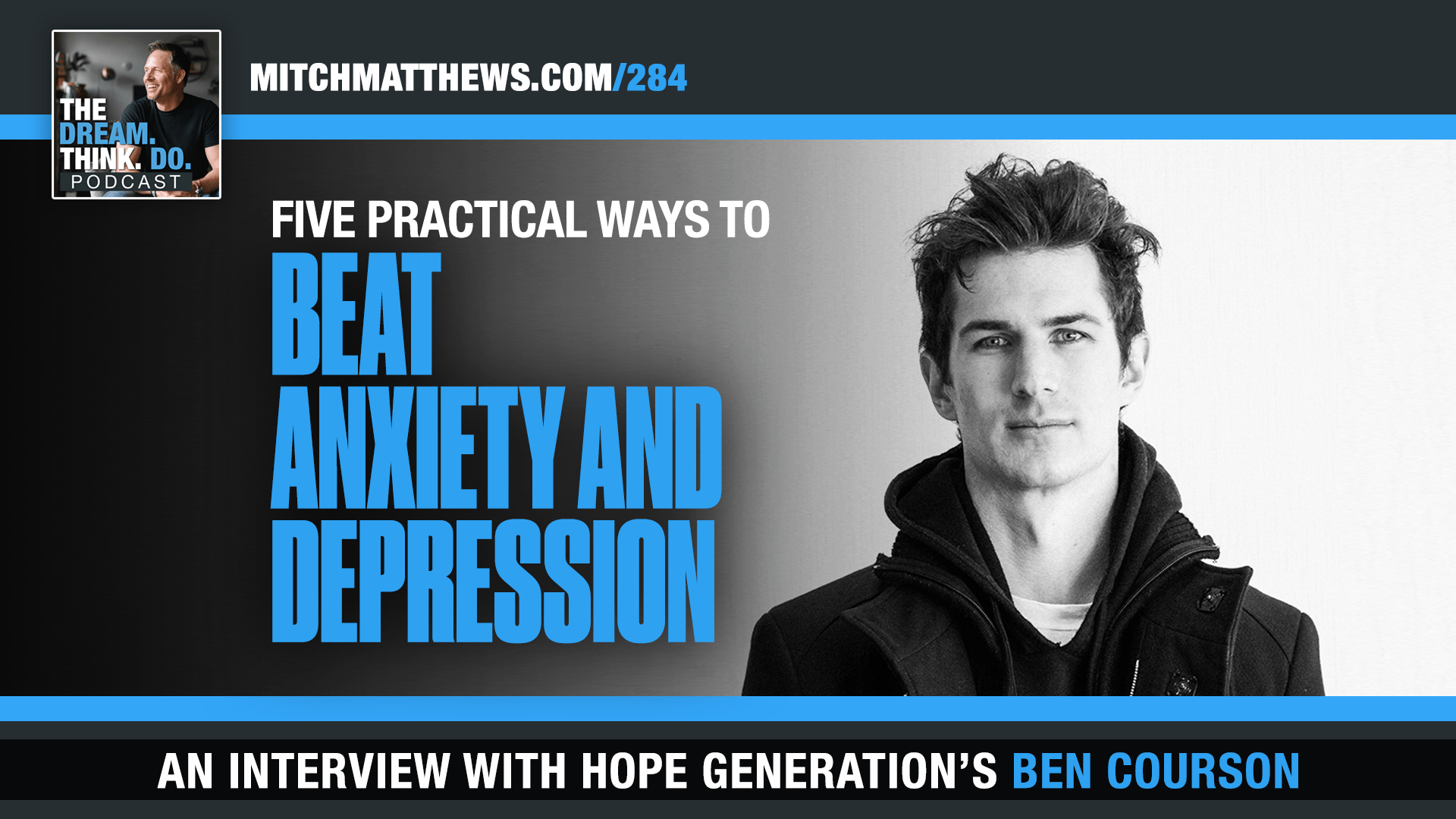 "Ben Courson - ""Five Practical Ways to Beat Anxiety + Depression"""