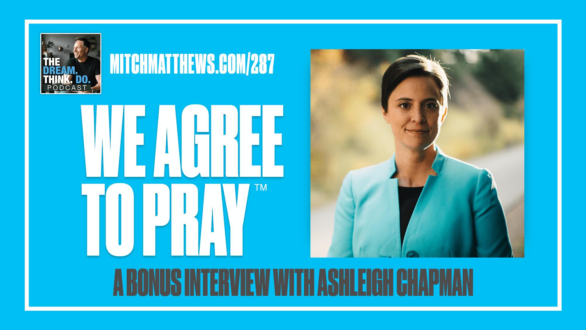 Ashleigh S. Chapman - BONUS - We Agree To Pray Episode
