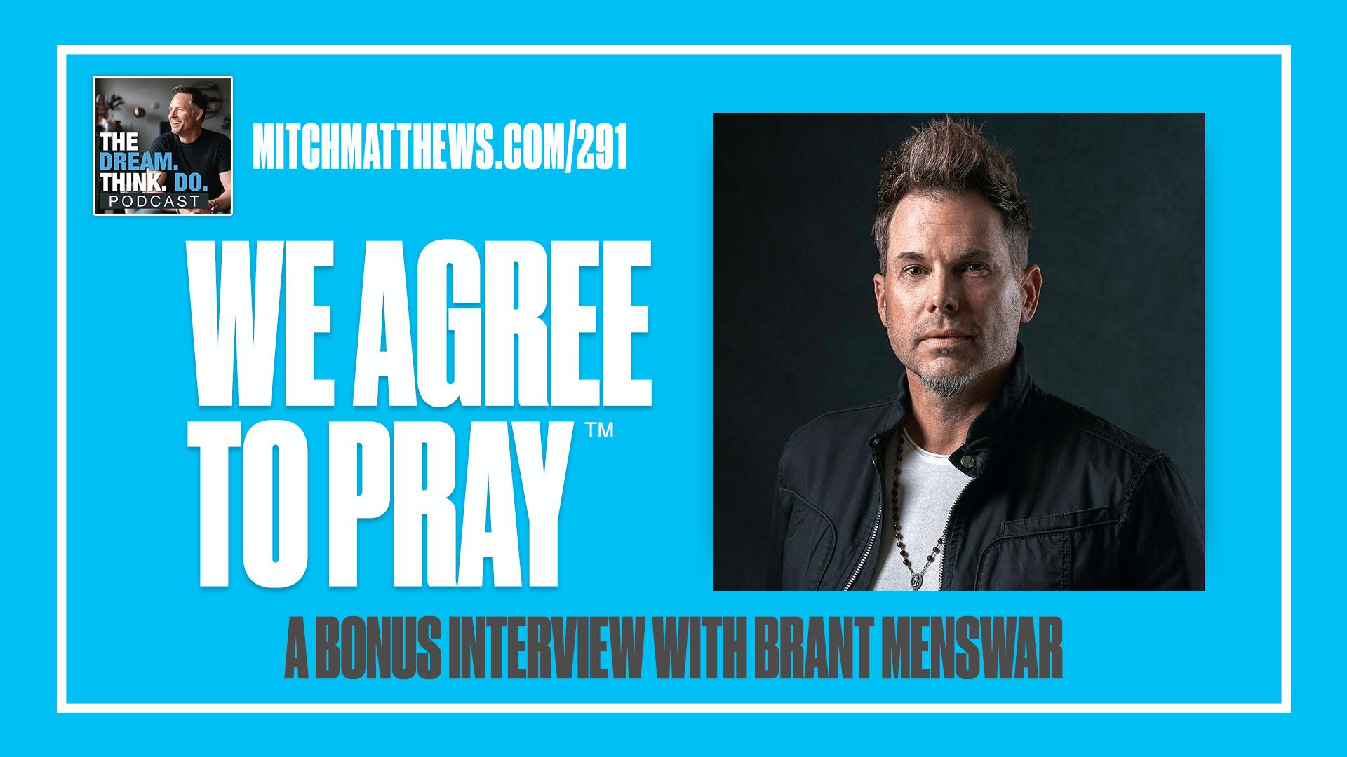 Brant Menswar We agree to Pray