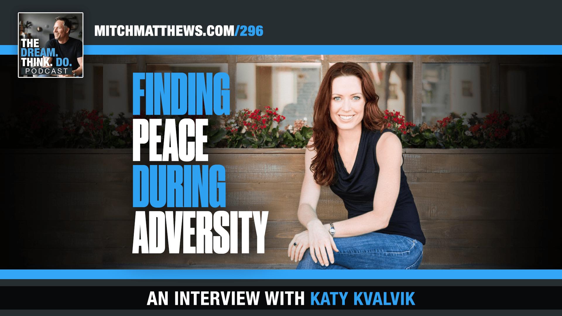 Katy Kvalvik- Finidind Peace during Adversity