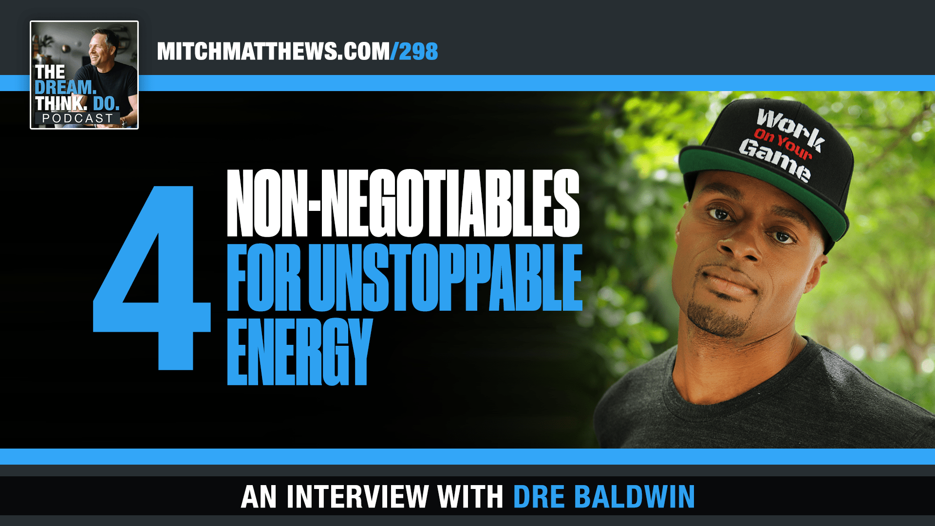 Dre Baldwin Non Negotiables for unstoppable energy