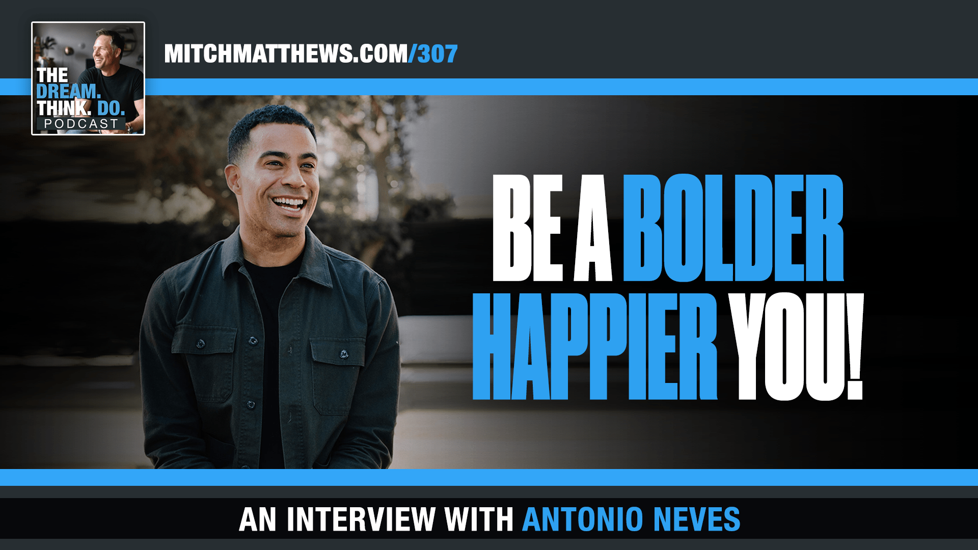 Antonio Neves - BE A BOLDER HAPPIER YOU!
