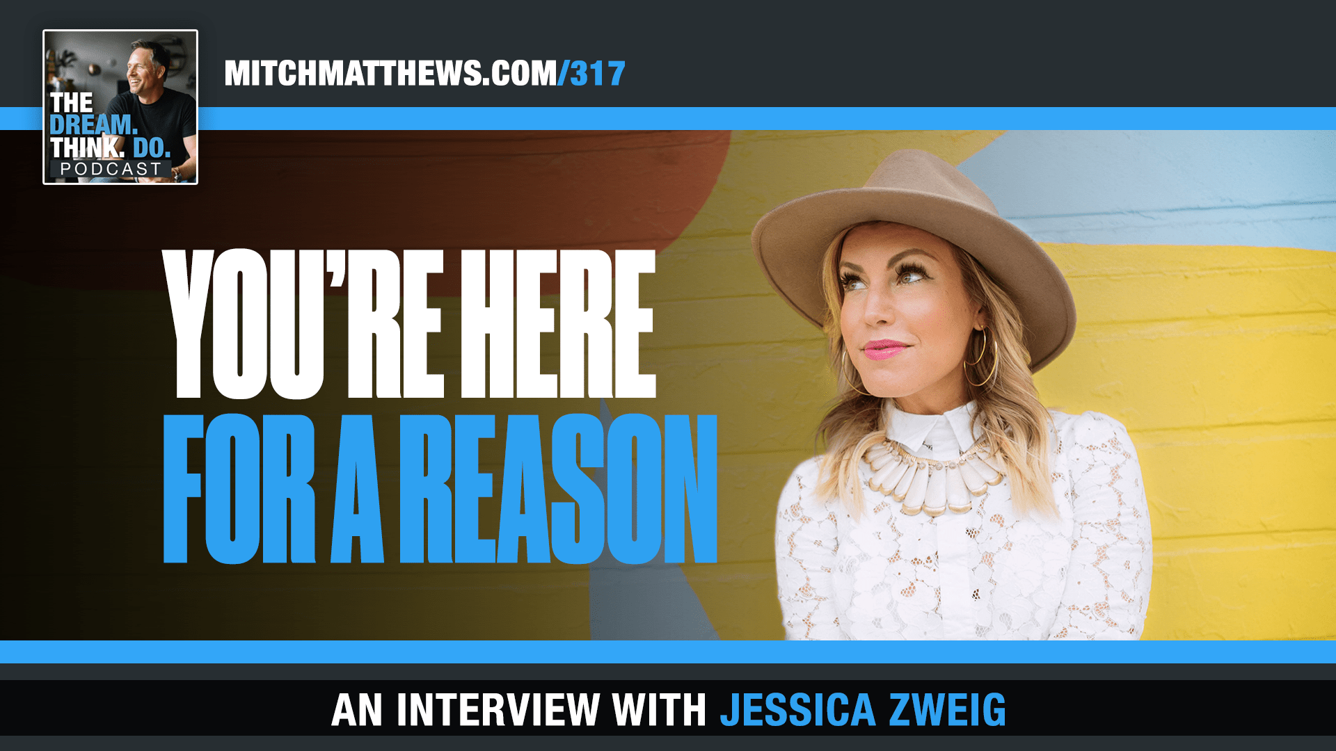 Jessica Zweig- You are here for a reason