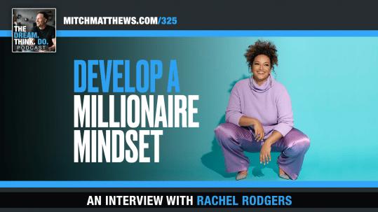 Rachel Rodgers - Developing a Millionaire Mindset