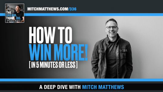 How to WIN More- Mitch Matthews